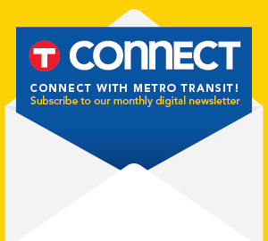 Subscribe to Metro Transit's newsletter.